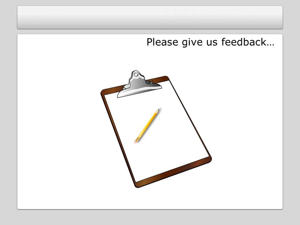 Please give us feedback…