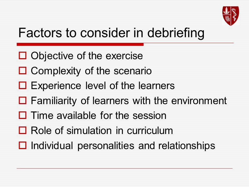 Factors to consider in debriefing