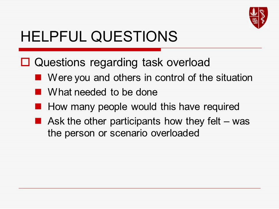 HELPFUL QUESTIONS Questions regarding task overload