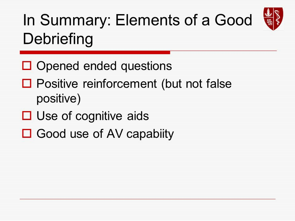 In Summary: Elements of a Good Debriefing