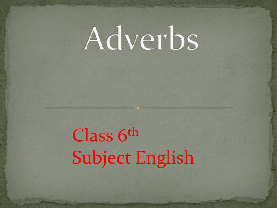 Adverbs Class 6th Subject English