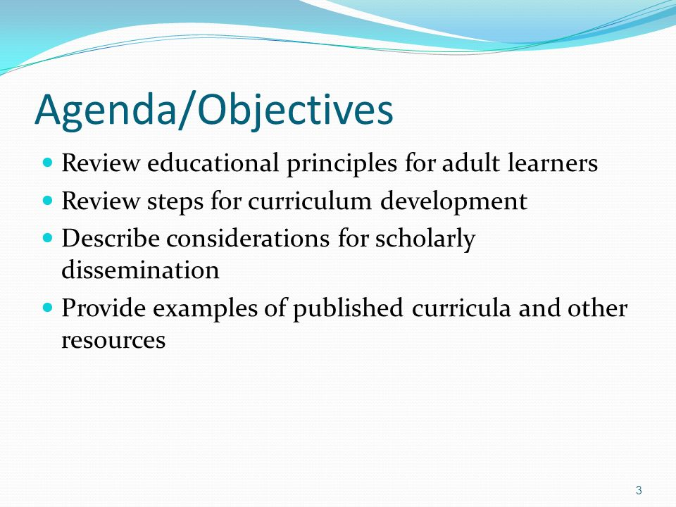 Agenda/Objectives Review educational principles for adult learners