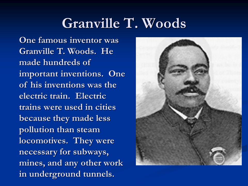 granville t woods african american inventer essay Granville t woods was a prominent inventor and electrical granville t woods, prominent inventor who challenged nine african american inventors.