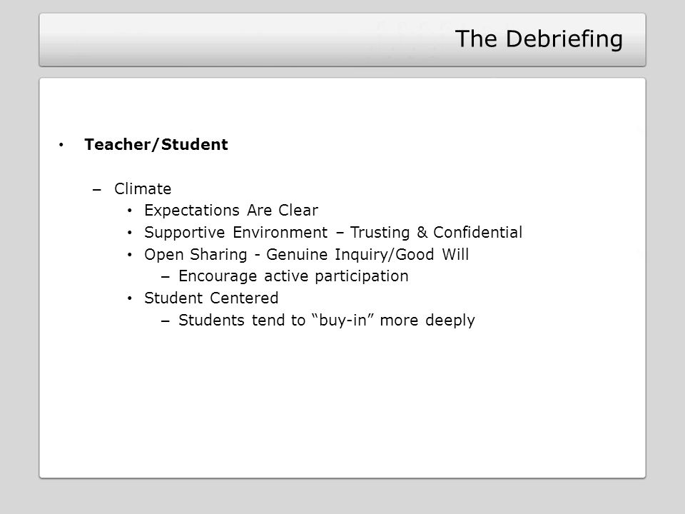 The Debriefing Teacher/Student Climate Expectations Are Clear