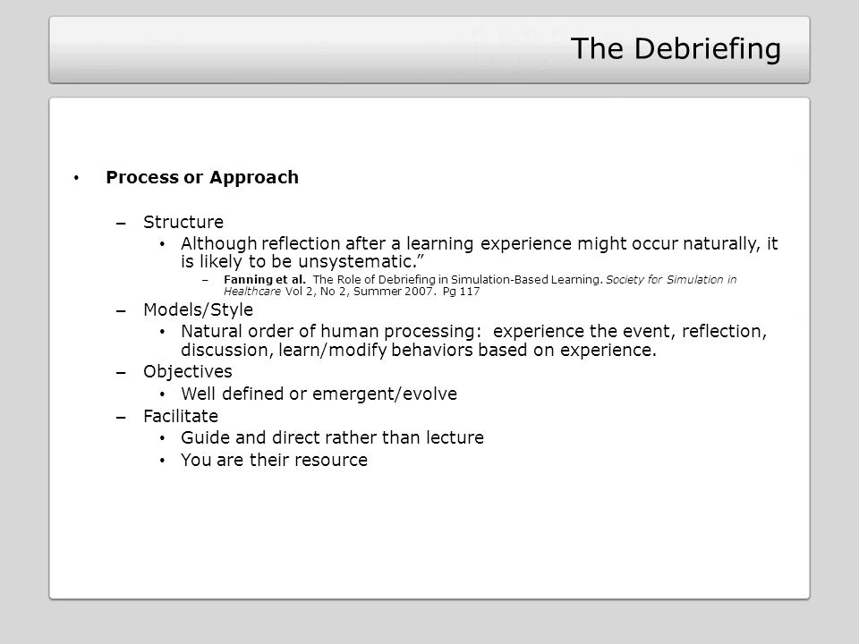The Debriefing Process or Approach Structure