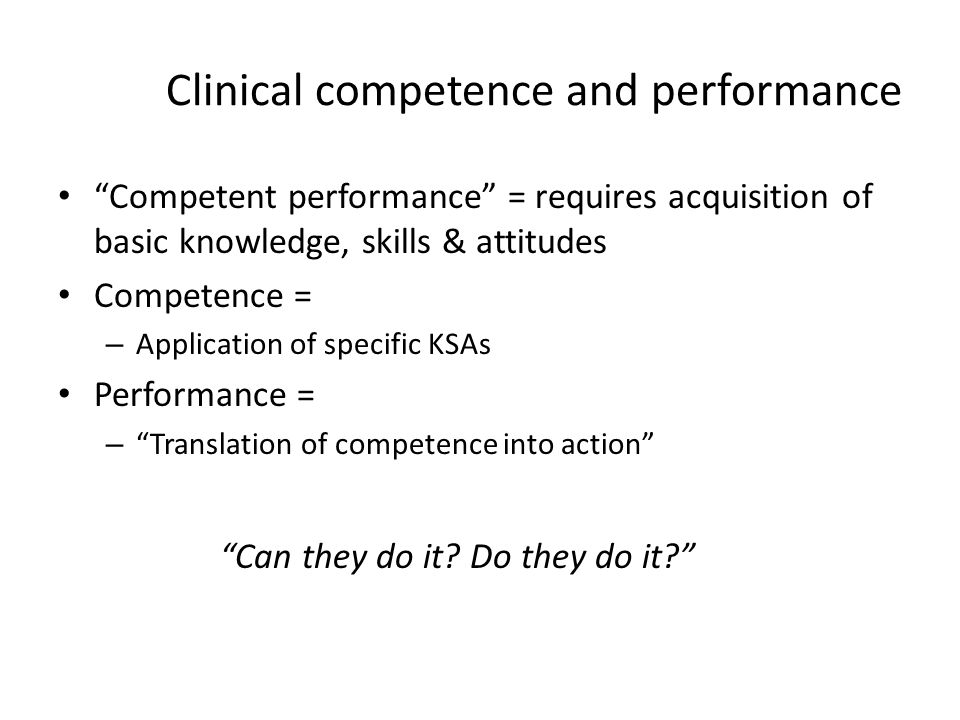 Clinical competence and performance