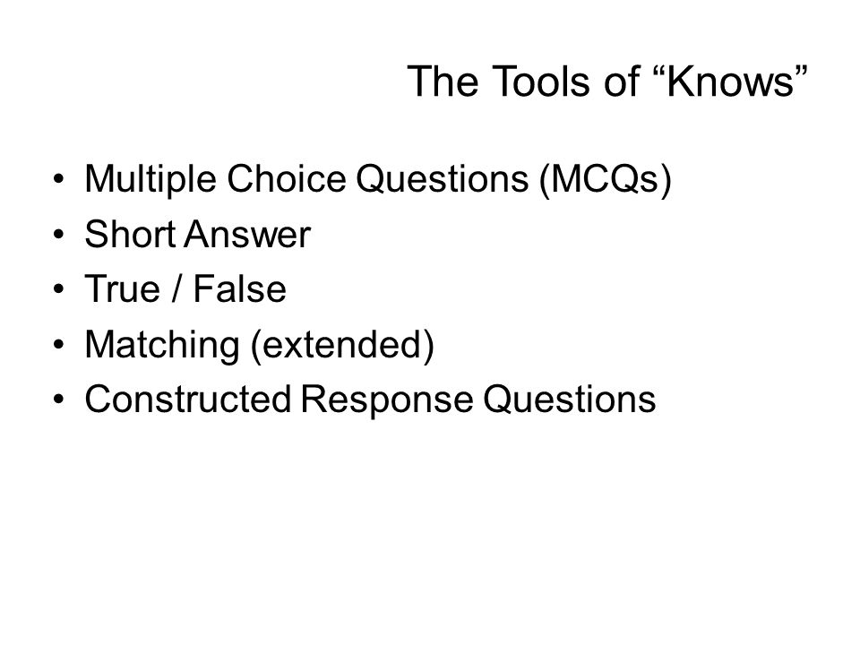 The Tools of Knows Multiple Choice Questions (MCQs) Short Answer