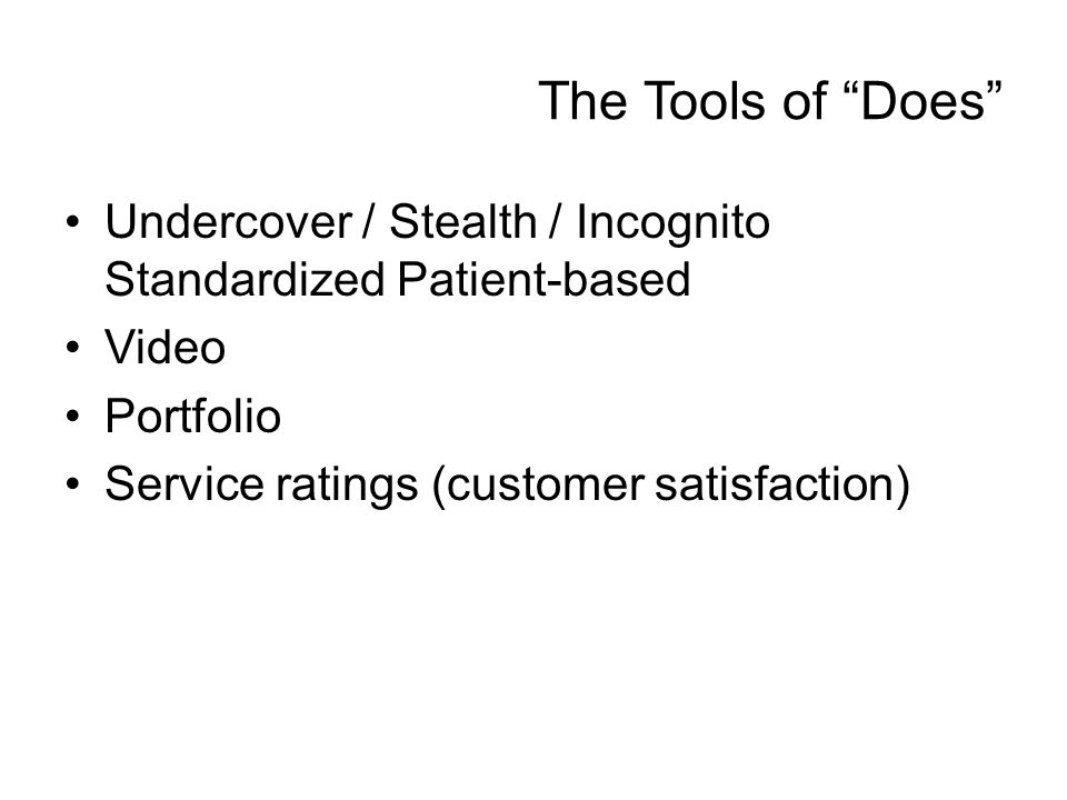 The Tools of Does Undercover / Stealth / Incognito Standardized Patient-based. Video. Portfolio.