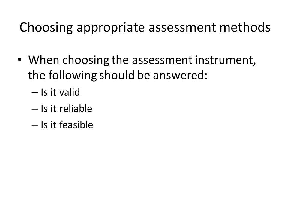 Choosing appropriate assessment methods