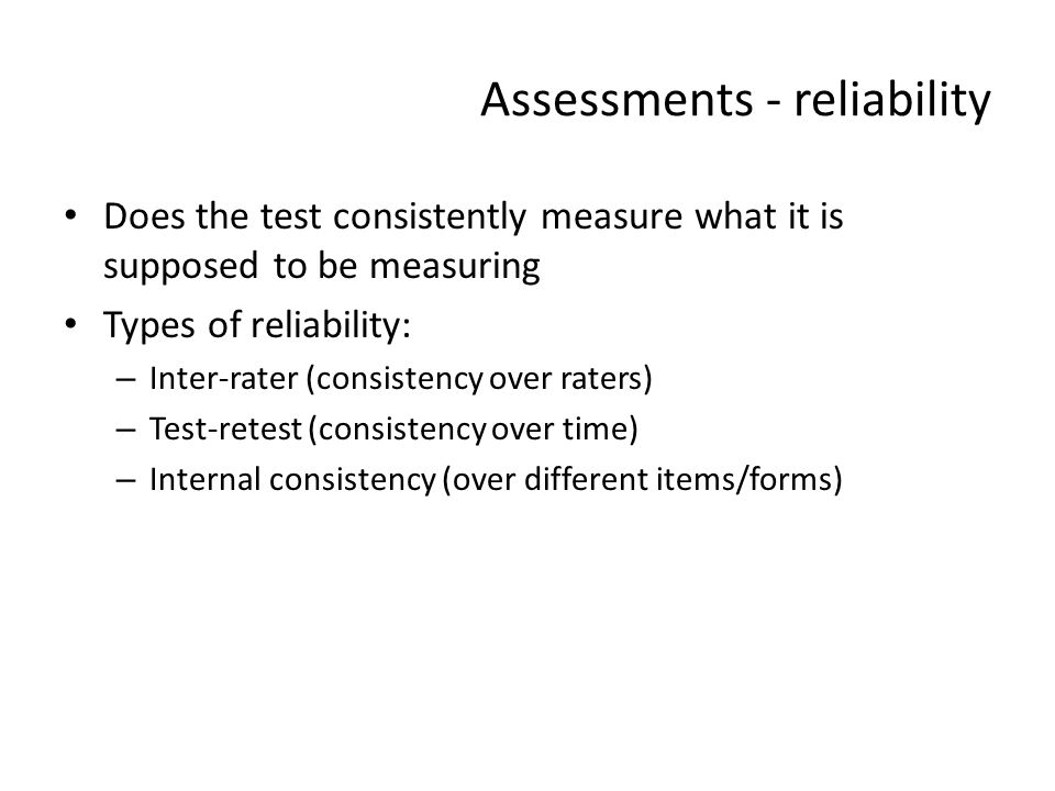 Assessments - reliability