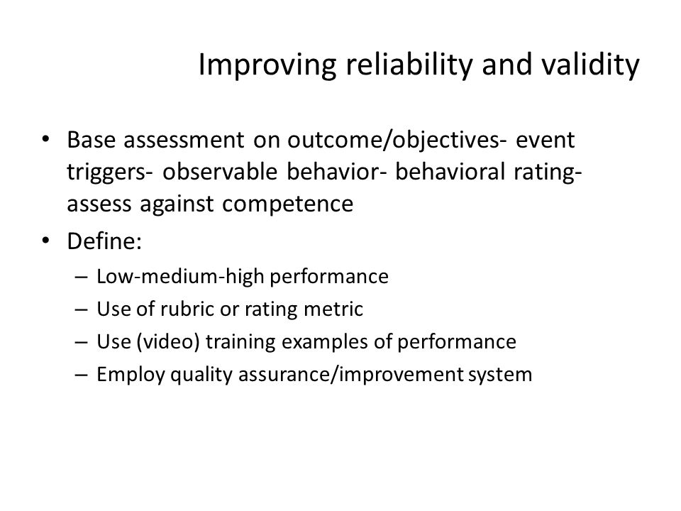 Improving reliability and validity