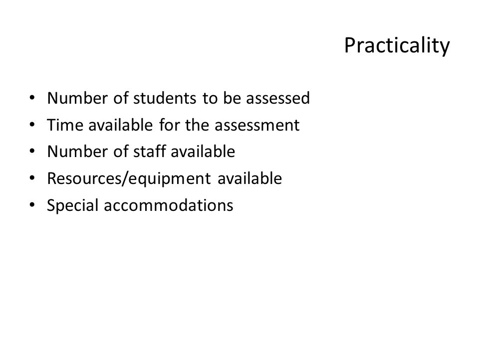 Practicality Number of students to be assessed
