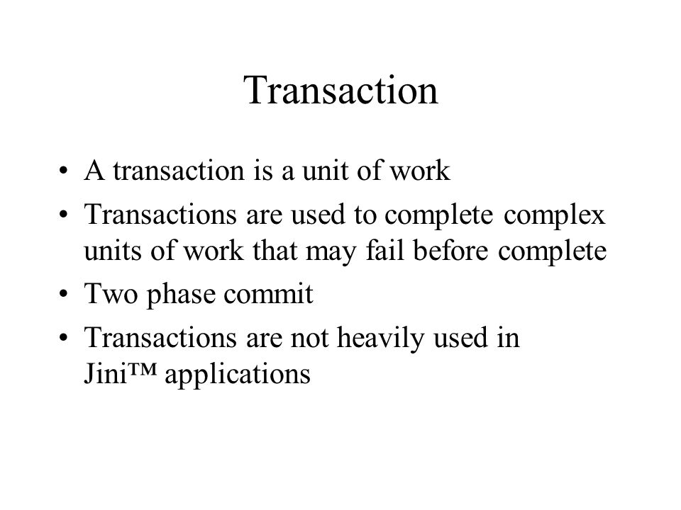 Transaction A transaction is a unit of work