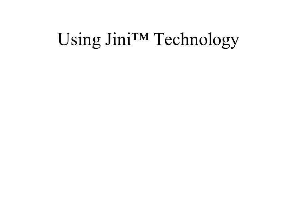 Using Jini™ Technology
