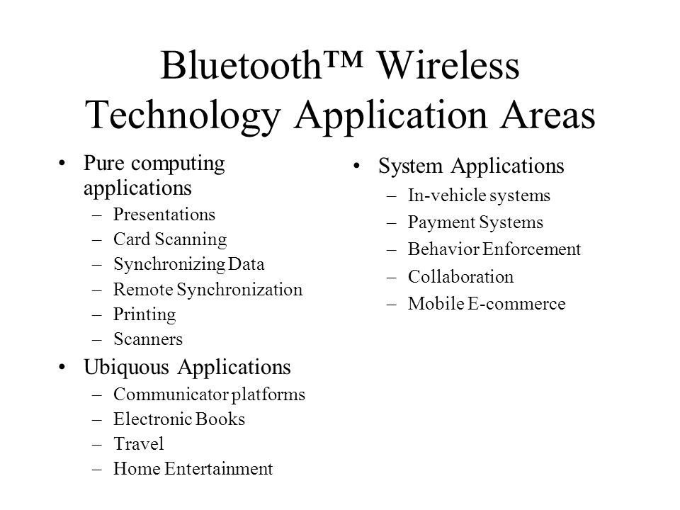 Bluetooth™ Wireless Technology Application Areas