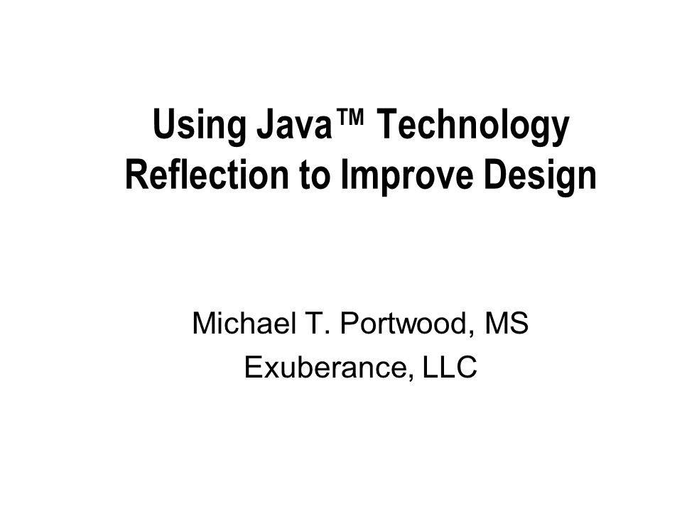 Using Java™ Technology Reflection to Improve Design