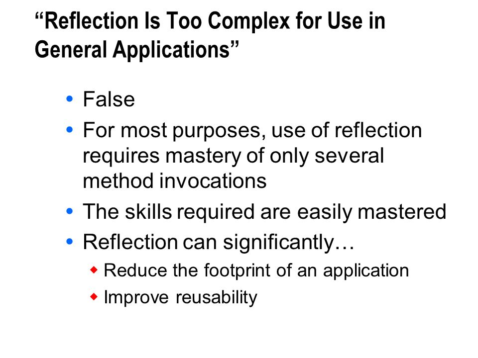 Reflection Is Too Complex for Use in General Applications