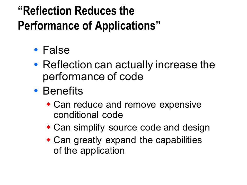 Reflection Reduces the Performance of Applications