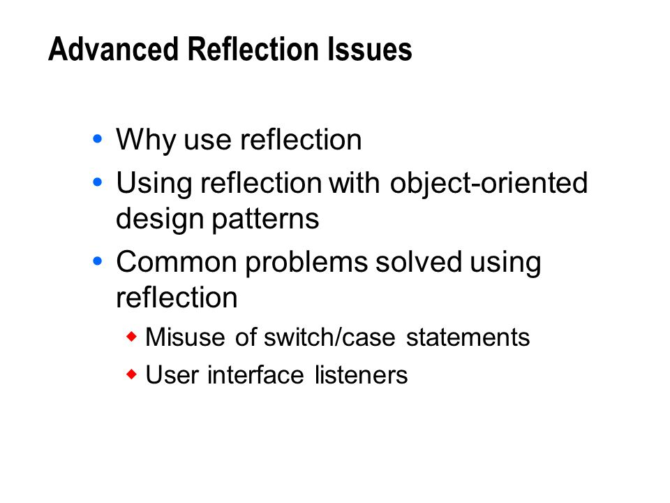 Advanced Reflection Issues