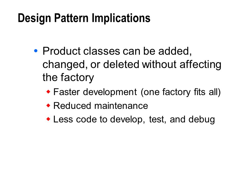 Design Pattern Implications