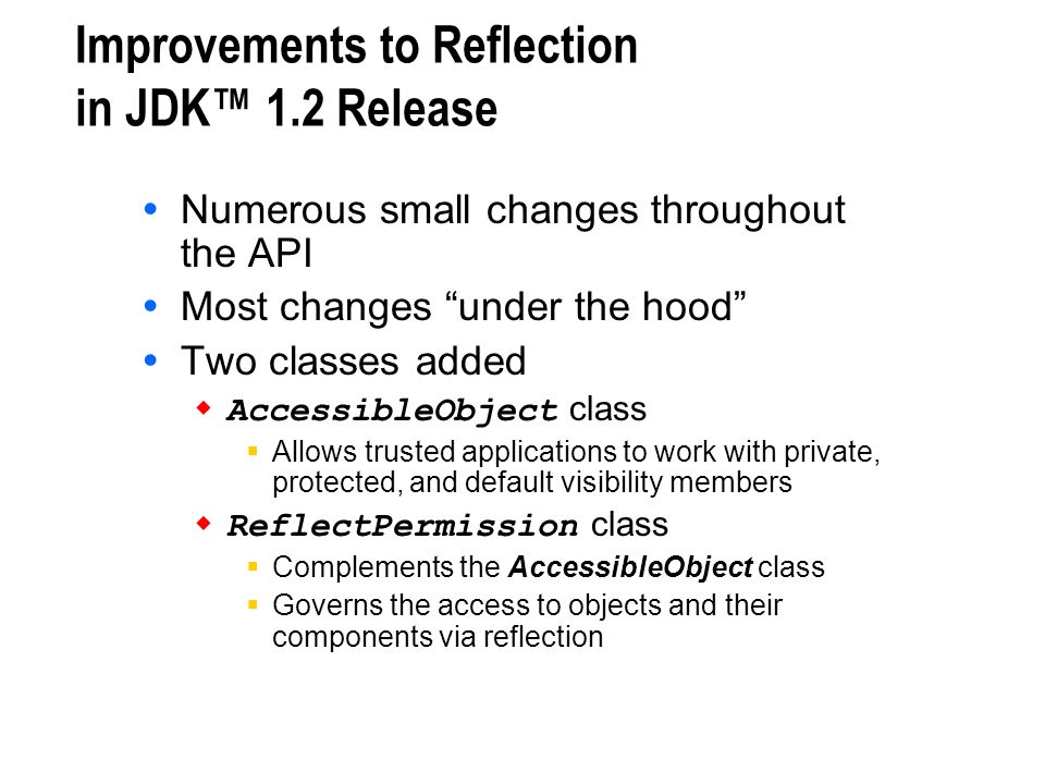 Improvements to Reflection in JDK™ 1.2 Release