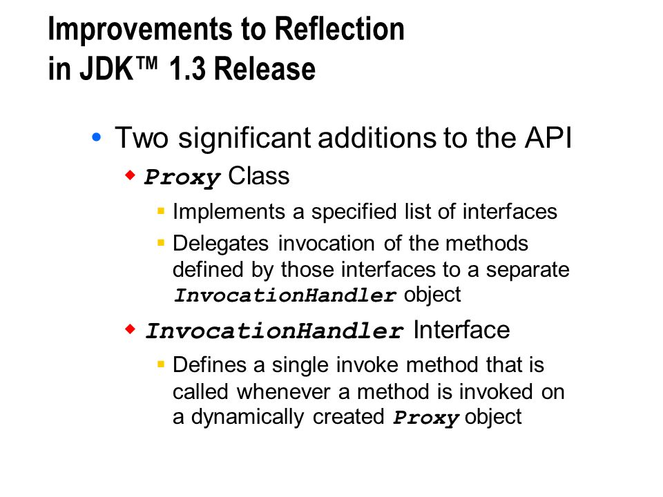 Improvements to Reflection in JDK™ 1.3 Release