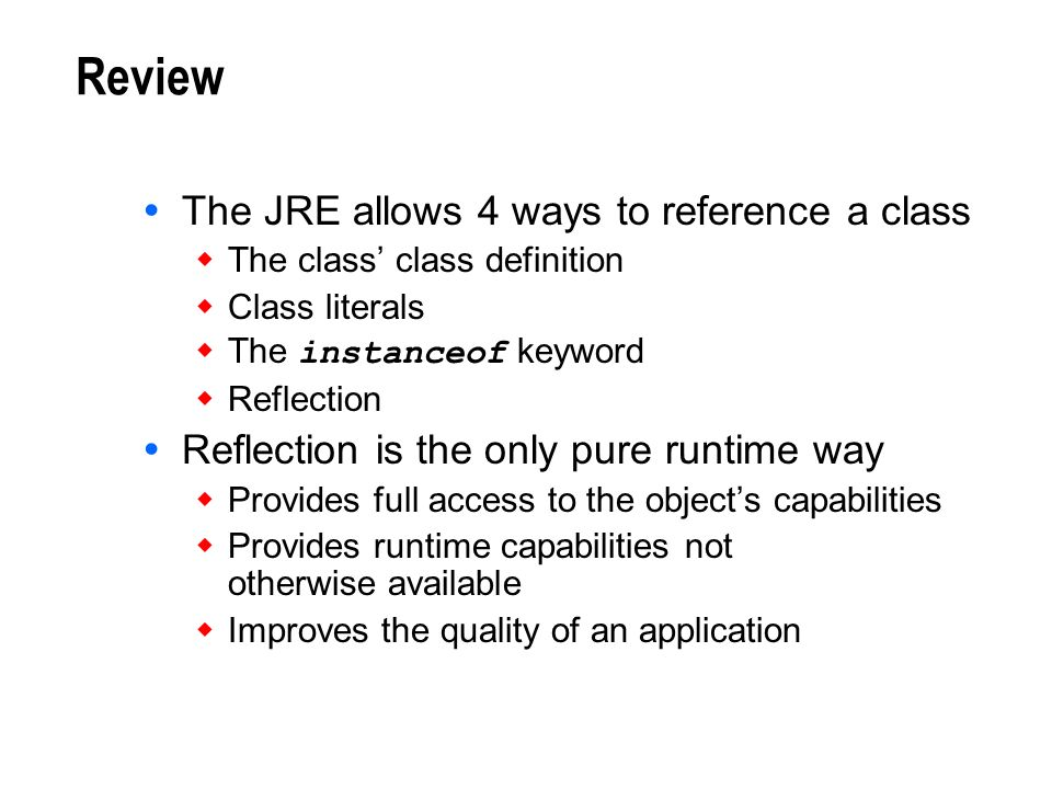 Review The JRE allows 4 ways to reference a class