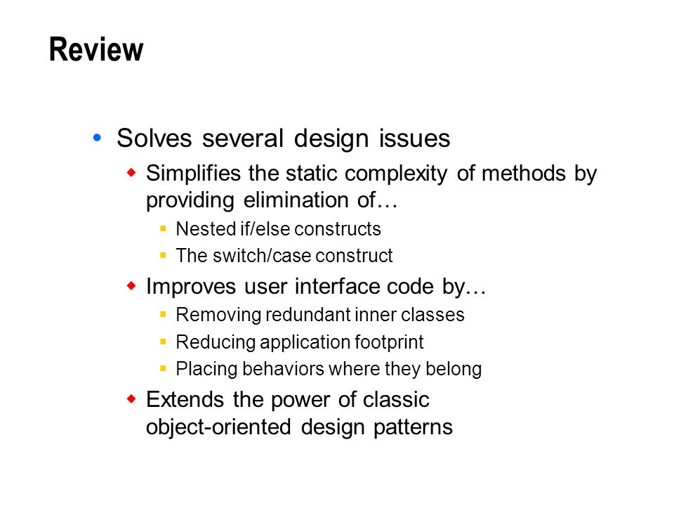 Review Solves several design issues