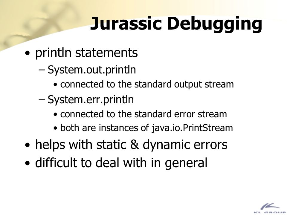 Jurassic Debugging println statements