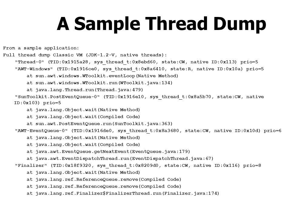 A Sample Thread Dump From a sample application: