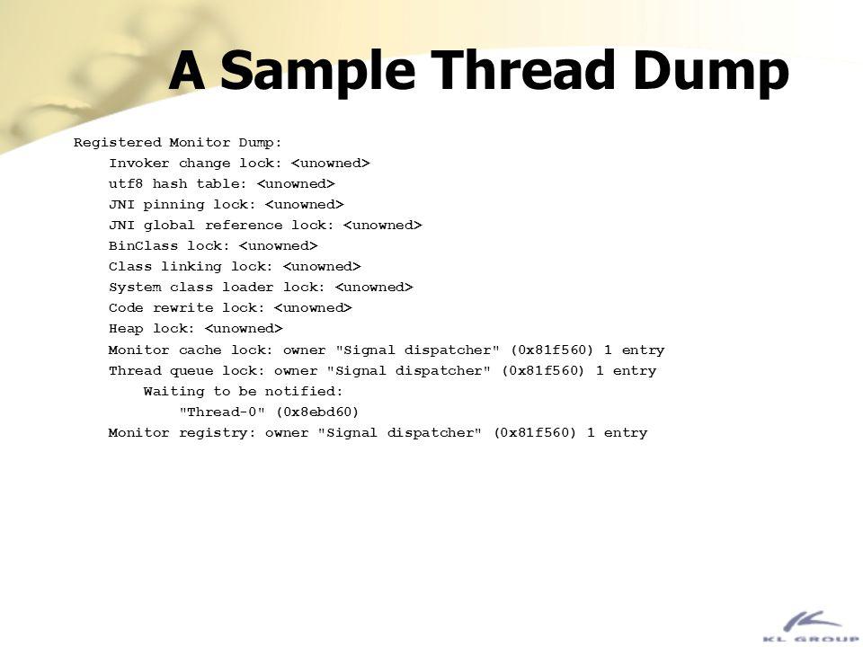 A Sample Thread Dump Registered Monitor Dump: