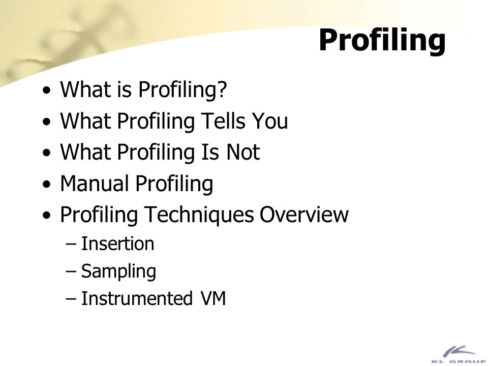 Profiling What is Profiling What Profiling Tells You
