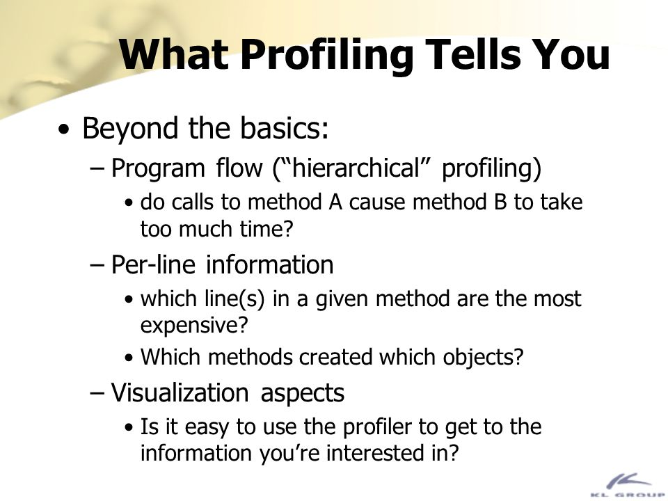 What Profiling Tells You
