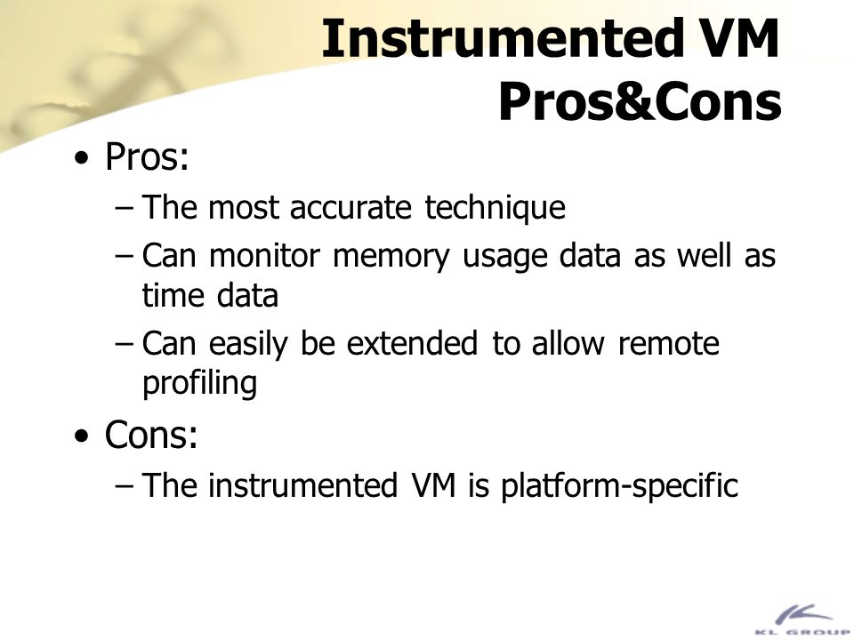 Instrumented VM Pros&Cons