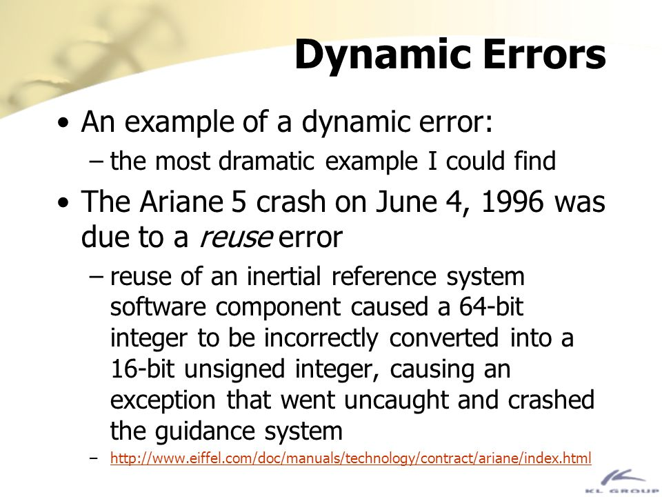 Dynamic Errors An example of a dynamic error: