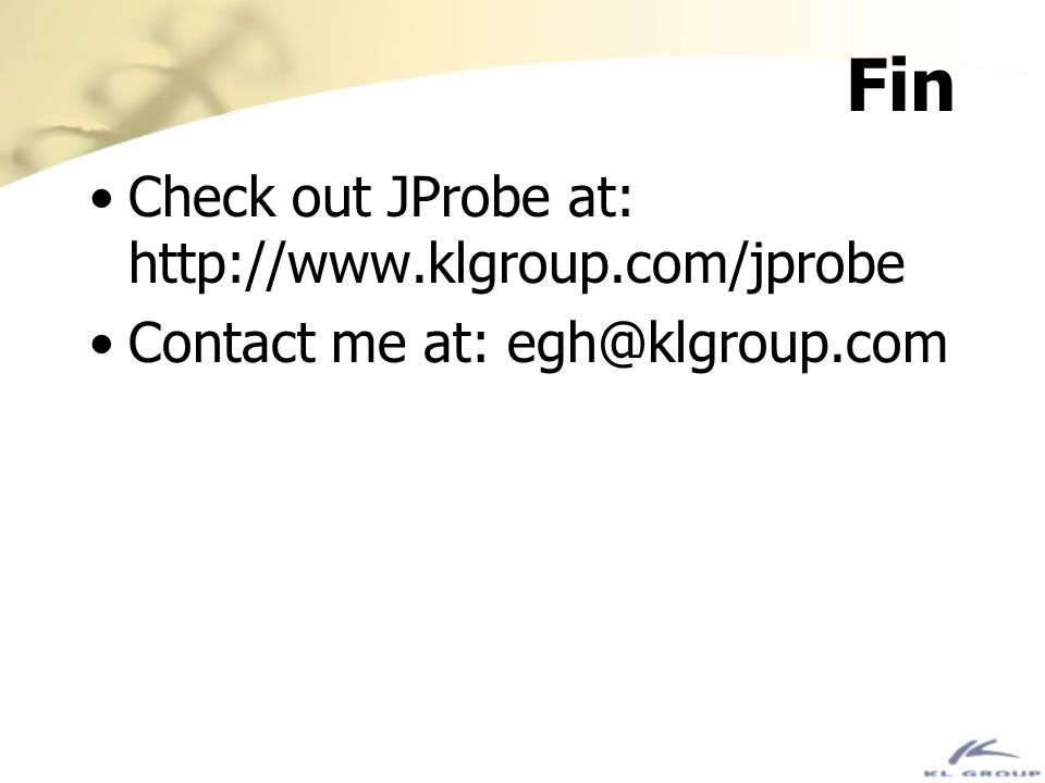 Fin Check out JProbe at: