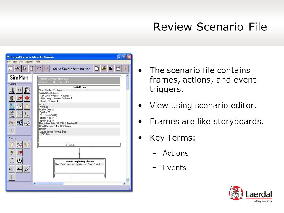 Review Scenario File The scenario file contains frames, actions, and event triggers. View using scenario editor.