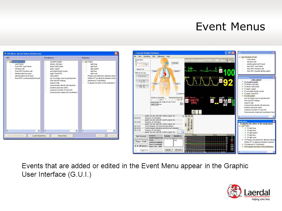 Event Menus Events that are added or edited in the Event Menu appear in the Graphic User Interface (G.U.I.)