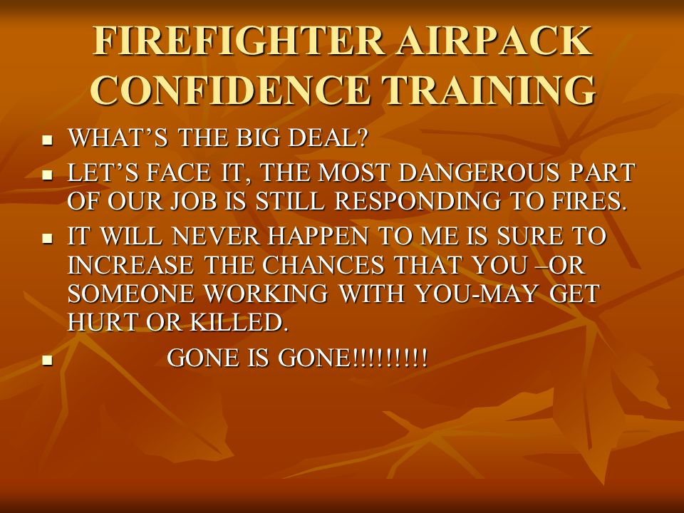 FIREFIGHTER AIRPACK CONFIDENCE TRAINING