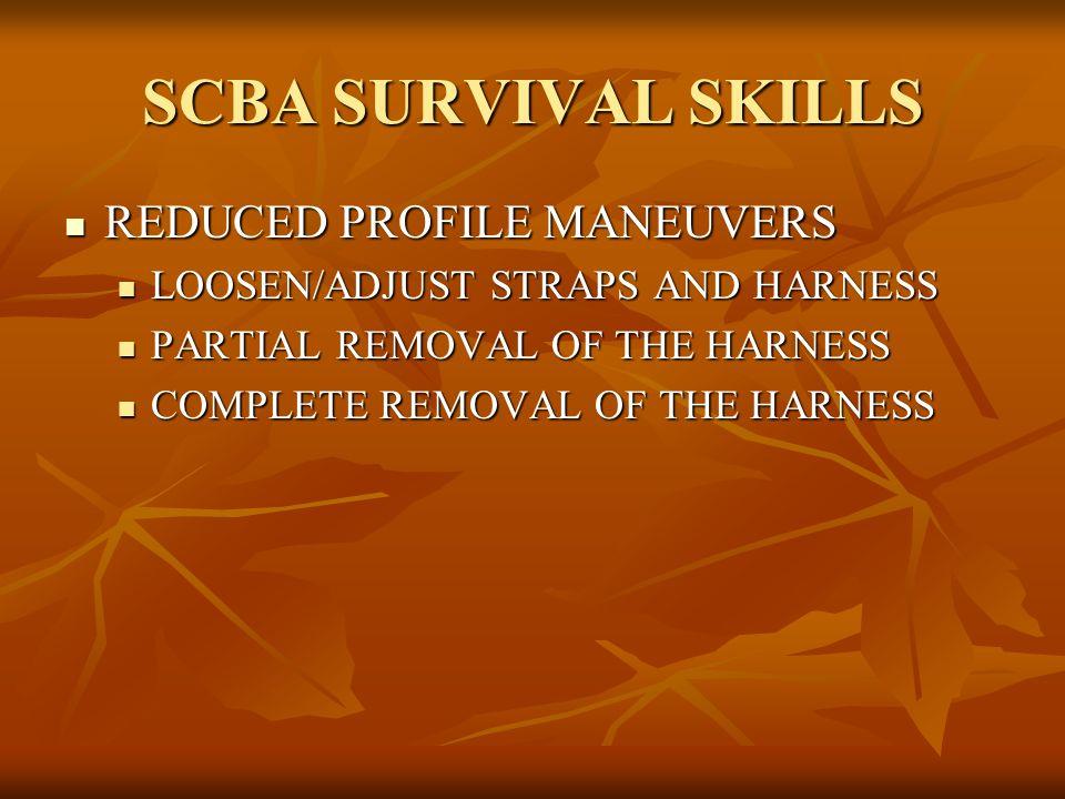 SCBA SURVIVAL SKILLS REDUCED PROFILE MANEUVERS