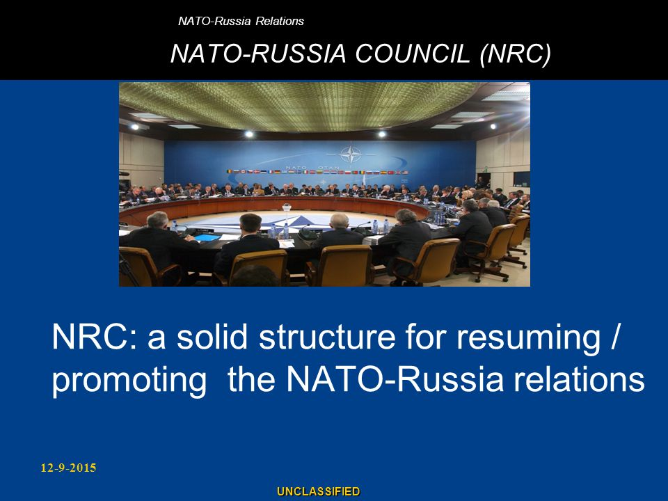 NATO-Russia Relations NATO-RUSSIA COUNCIL (NRC)