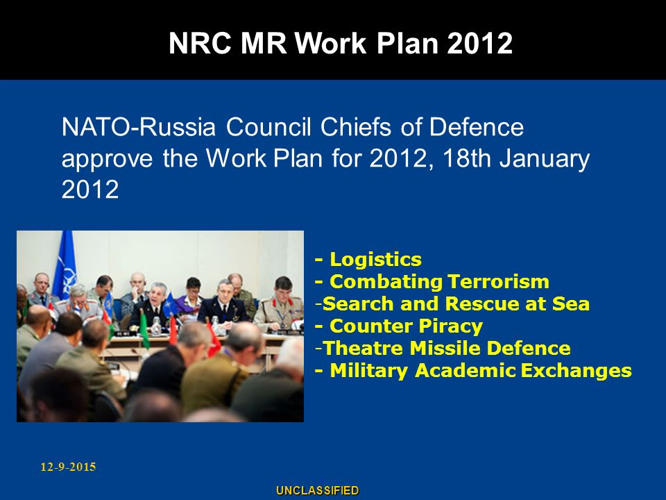 NRC MR Work Plan 2012 NATO-Russia Council Chiefs of Defence approve the Work Plan for 2012, 18th January