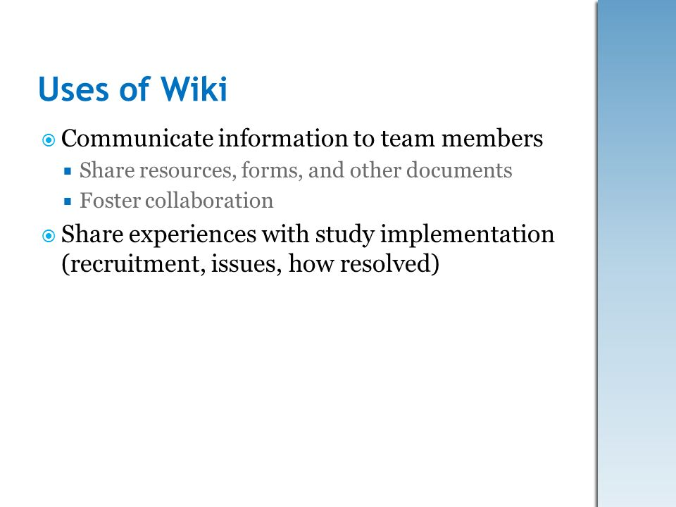 Uses of Wiki Communicate information to team members