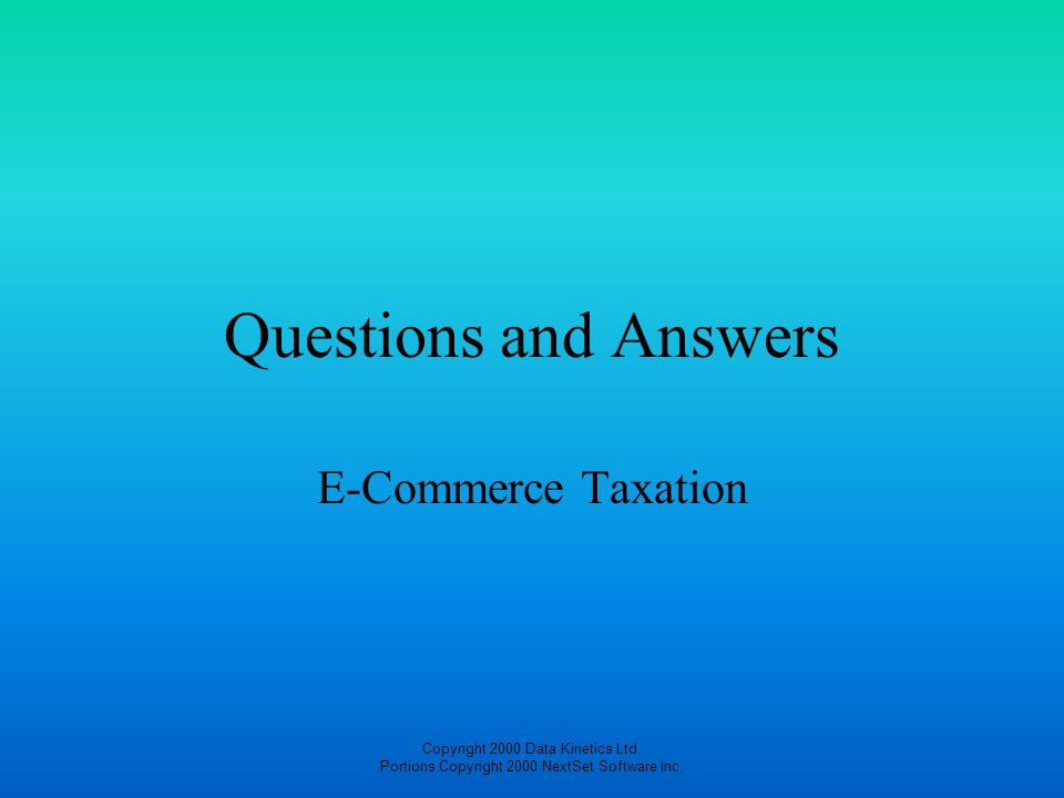 Questions and Answers E-Commerce Taxation