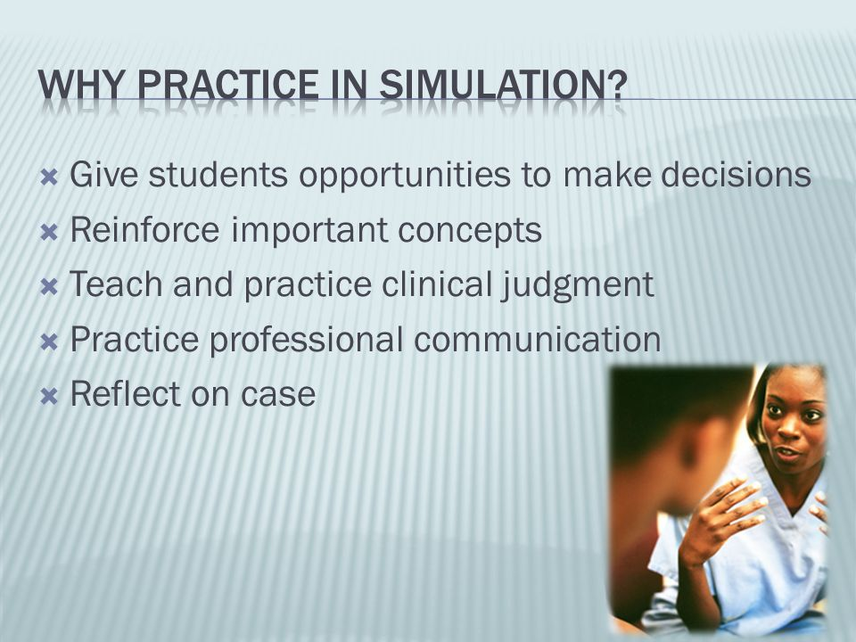 Why practice in simulation