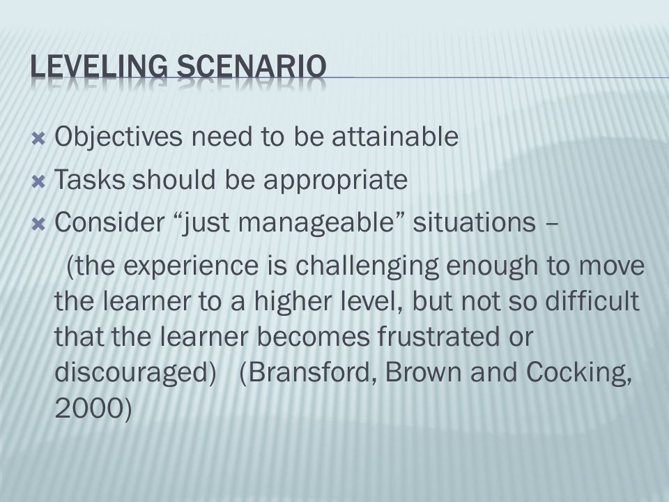 Leveling Scenario Objectives need to be attainable