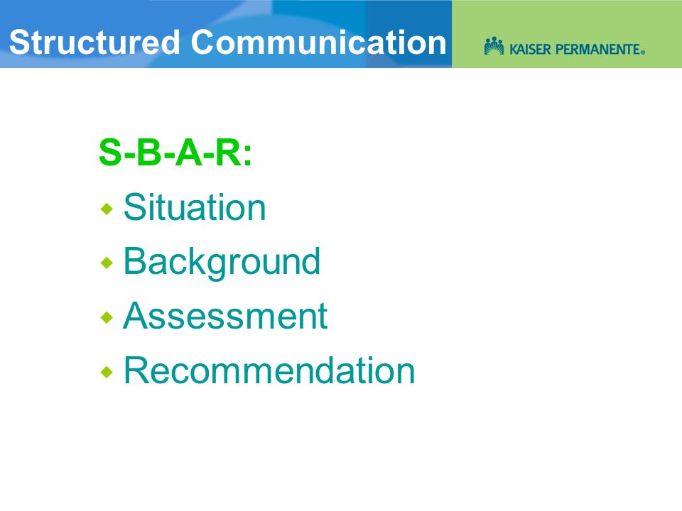 S-B-A-R: Structured Communication  Situation  Background