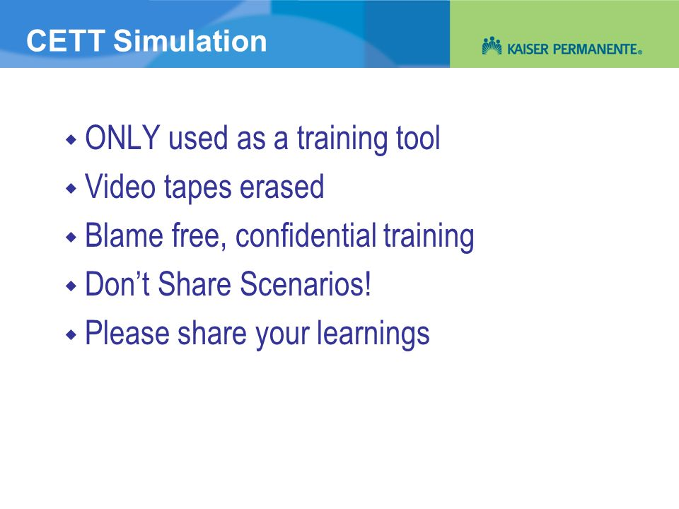 CETT Simulation  ONLY used as a training tool  Video tapes erased