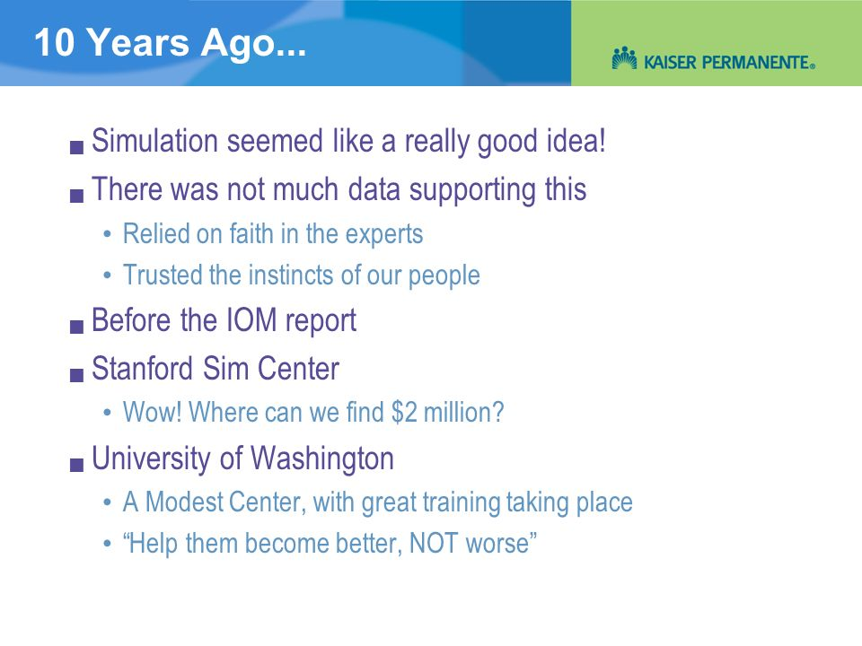 10 Years Ago... Simulation seemed like a really good idea!