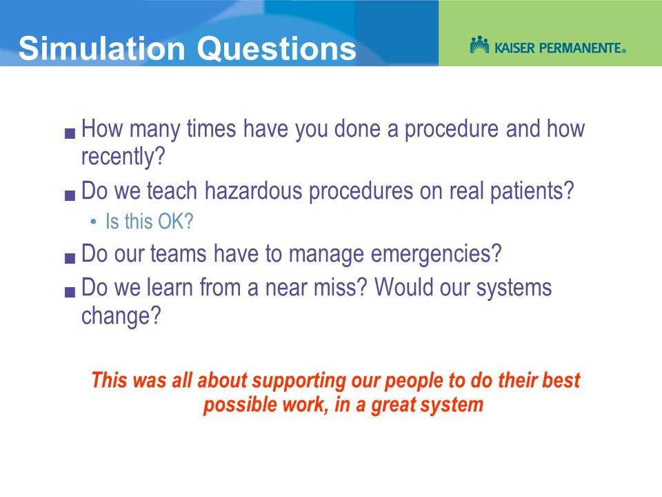 Simulation Questions How many times have you done a procedure and how recently Do we teach hazardous procedures on real patients